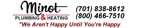 Minot Plumbing & Heating 524 37th Avenue SW Minot, ND 58701 - Phone: (701) 838-8612